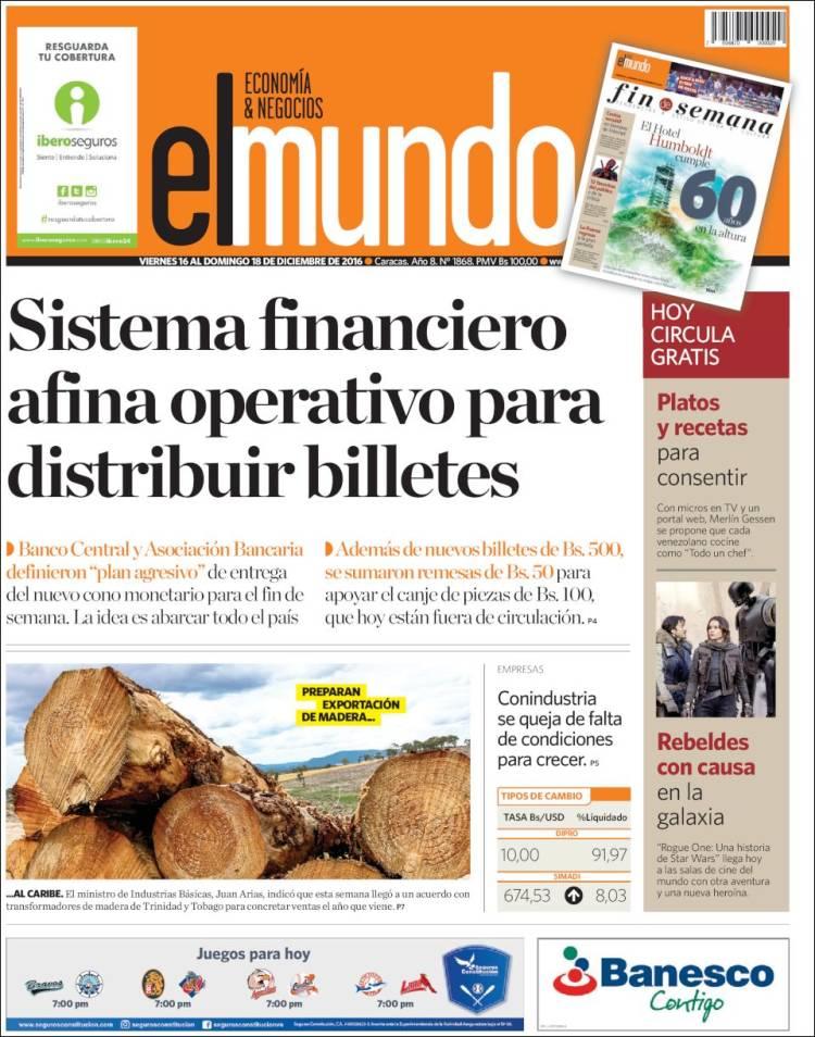 Newspaper El Mundo Economía Negocios Venezuela Newspapers In Venezuela Friday S Edition December 16 Of 2016 Kiosko Net
